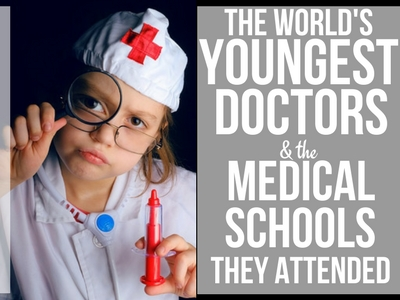 World's Youngest Doctors and Their Med Schools - College Cliffs