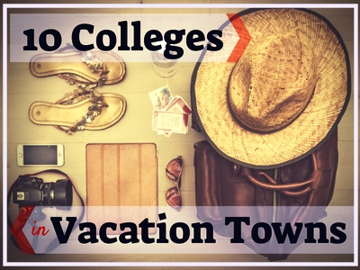 10 Colleges in Vacation Towns