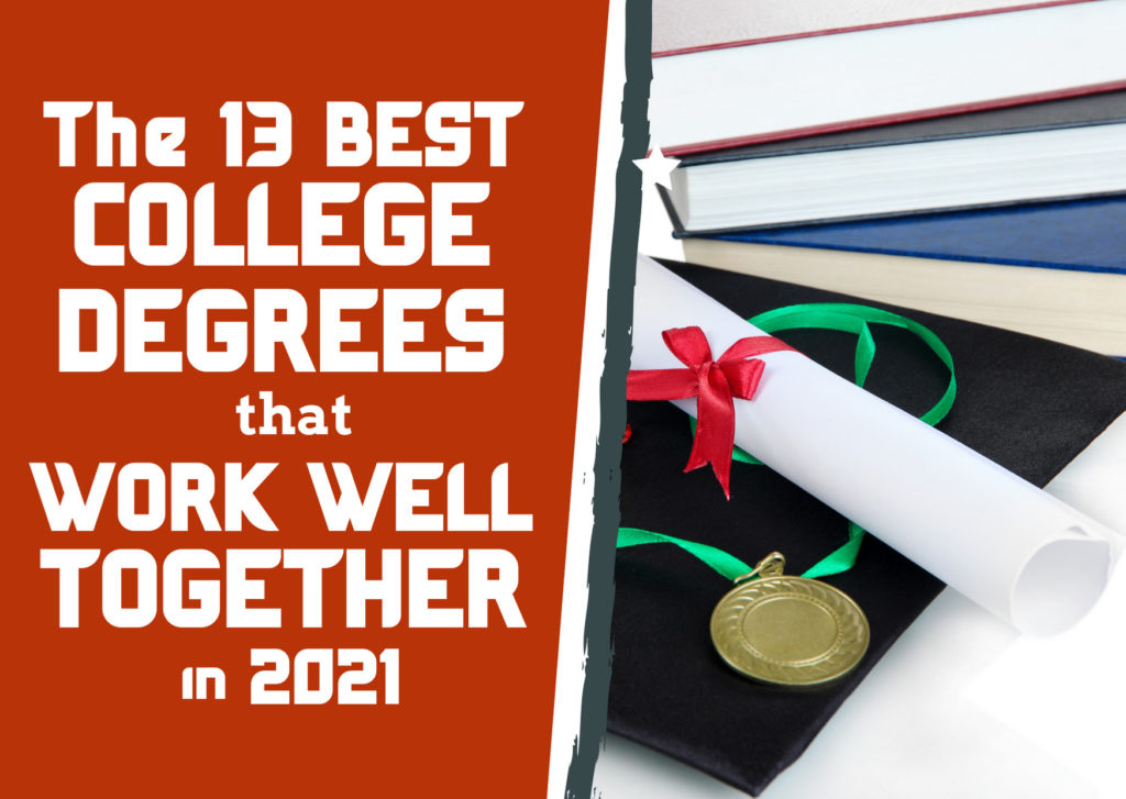 The 13 Best College Degrees That Work Well Together in 2021