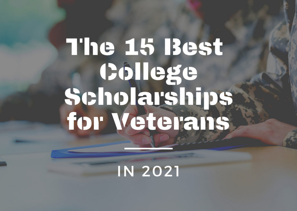 The 15 College Scholarships for Veterans in 2021
