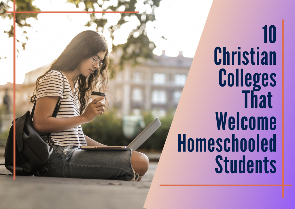 Christian Colleges Accept Homeschooled