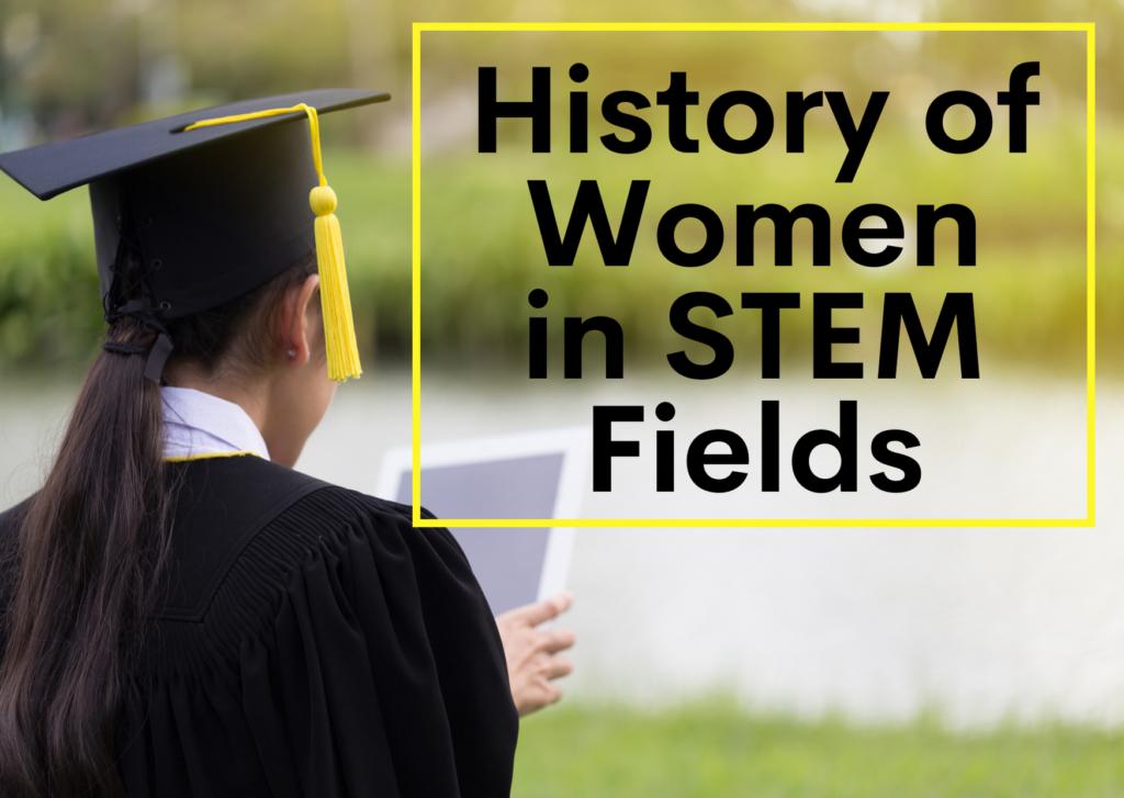 History of Women in STEM Field