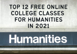 The-Top-12-Free-Online-College-Classes-for-Humanities-in-2021 - featured image