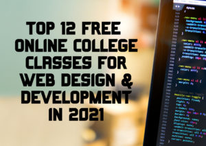 The-Top-12-Free-Online-College-Classes-for-Web Design and Development in-2021 - featured image